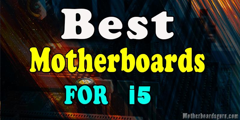 Best-Motherboards-For-I5