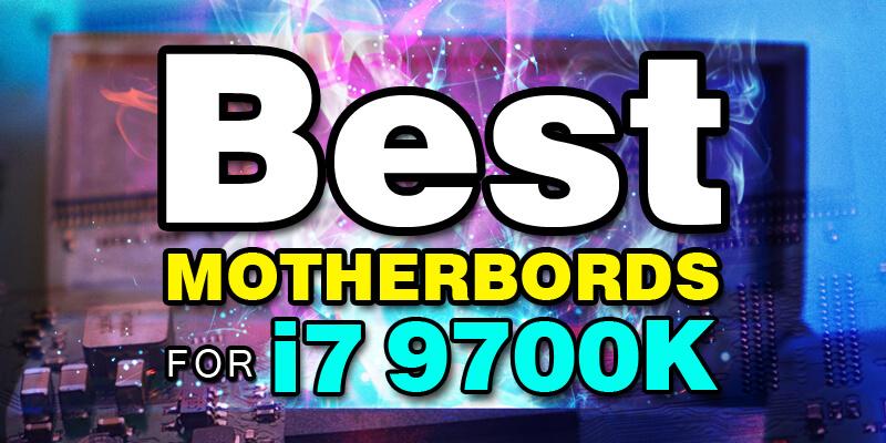 Best-Motherboard-For-i7-9700k