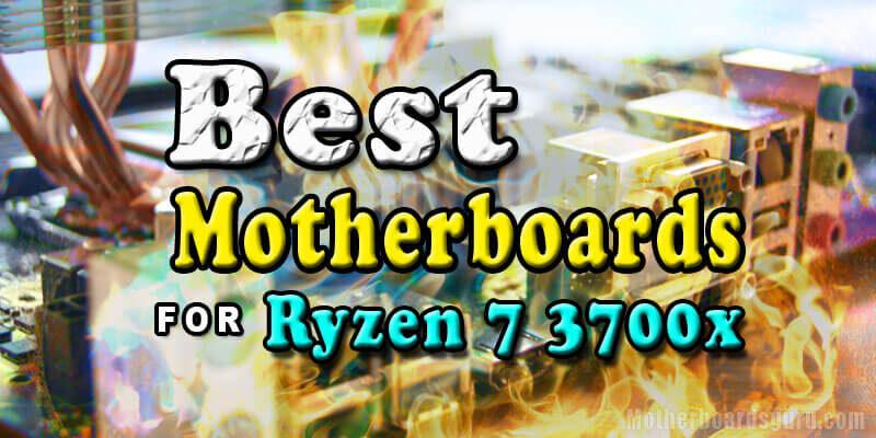 BestM-otherboards-For-Ryzen-7-3700X