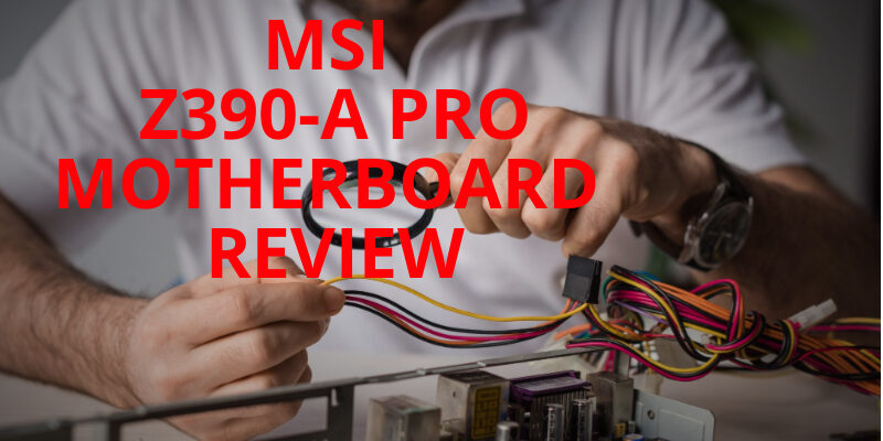MSI-Z390-A-PRO-Review-In-2020