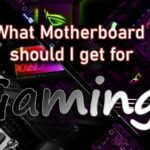 what motherboard should i get for gaming?